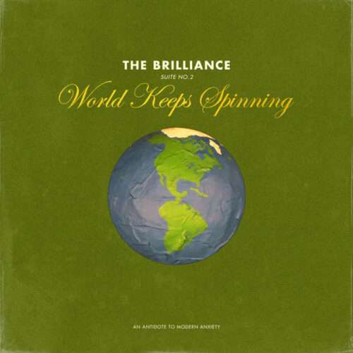 "The Brilliance (@brilliancemusic) – ""Suite No. 2: World Keeps Spinning: An Antidote to Modern Anxiety"""