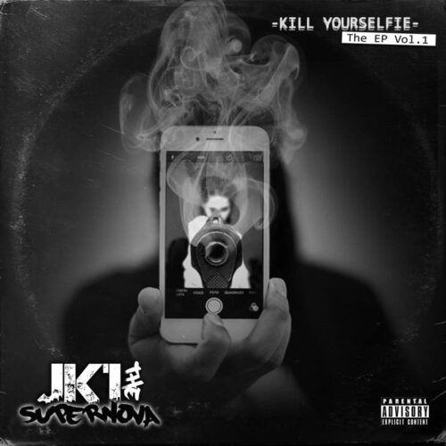 "JK1 The Supernova (@JK1TheSupernova) – ""Kill Yourselfie The EP Vol. 1"""
