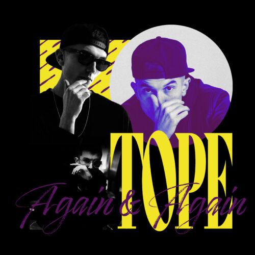 "TOPE (@itsTOPE) – ""Again & Again"""
