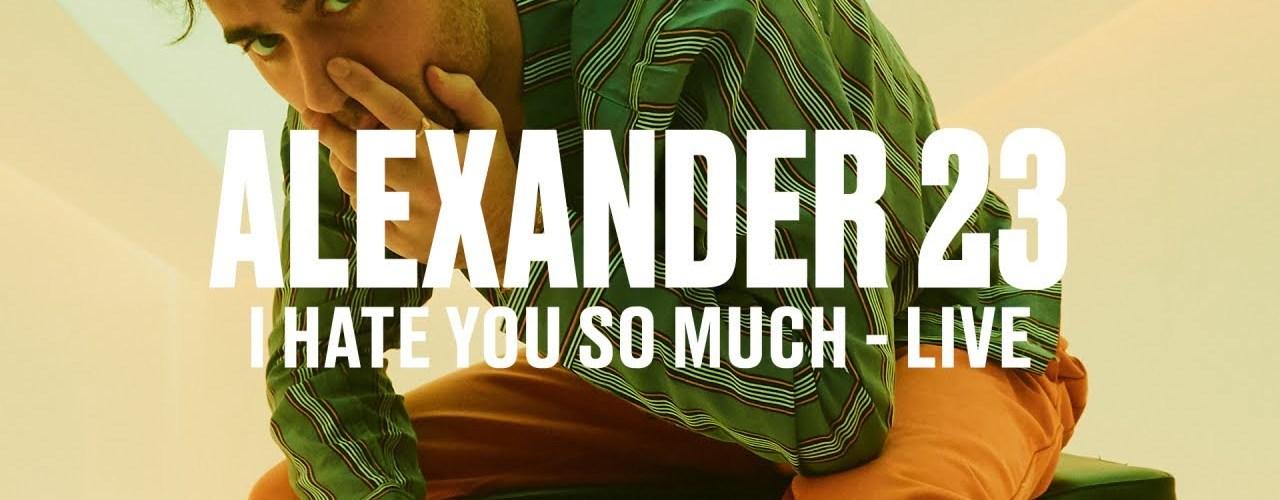 Alexander 23 – I Hate You So Much (Live) | Vevo DSCVR (@alexander23lol)