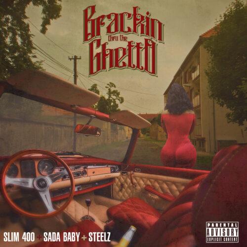 "Slim 400 (@officialslim400) F/ Steelz & Sada Baby (@SkubaBaby) – ""Brackin Thru The Ghetto"""