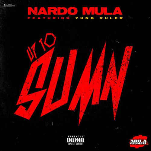 """Nardo Mula (@nardomula) F/ Yung Ruler – """"Up To SumN"""""""