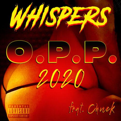 "Whispers F/ Chuck – ""O.P.P. 2020"""