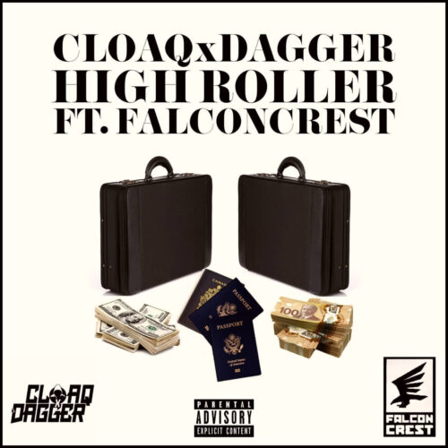 "CLOAQxDAGGER (@CLOAQxDAGGER) F/ Falconcrest (@flyfalconcrest) – ""High Roller"""