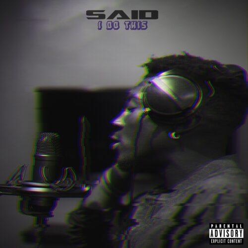 "Saïd (@bigtimesai) – ""I Do This"" EP"