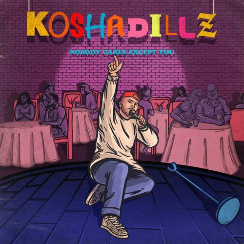 "Kosha Dillz (@koshadillz) – ""Nobody Cares Except You"" (Album)"
