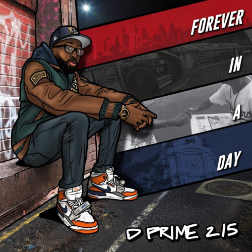 "D Prime (@DPrime215) – ""Forever In A Day"" EP"
