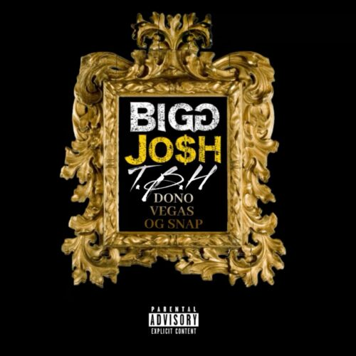 "Bigg Josh (@BiggJosh601) f/ Dono Vegas (@DONO_Vegas) & OG Snap – ""To Be Honest"""