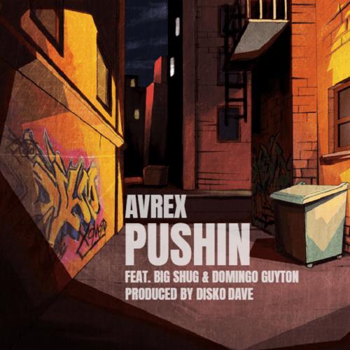 "Avrex (@Avrexhiphop) F/ Big Shug (@thereelbigshug) & Domingo Guyton (@DomingoGuyton) – ""Pushin"""