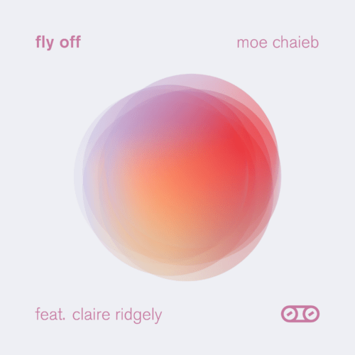 """Moe Chaieb F/ Claire Ridgely – """"Fly Off"""""""