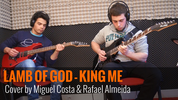 Lamb of God – King Me – Cover by Rafa & Miguel