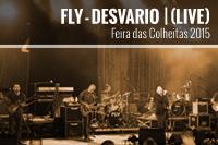 FLY – Desvario| (LIVE) – Feira das Colheitas 2015