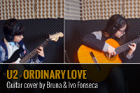U2 – ORDINARY LOVE – COVER POR BRUNA & IVO FONSECA