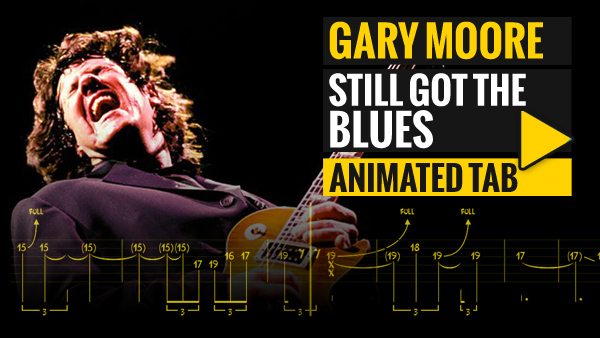 GARY MOORE – STILL GOT THE BLUES – Animated Tab