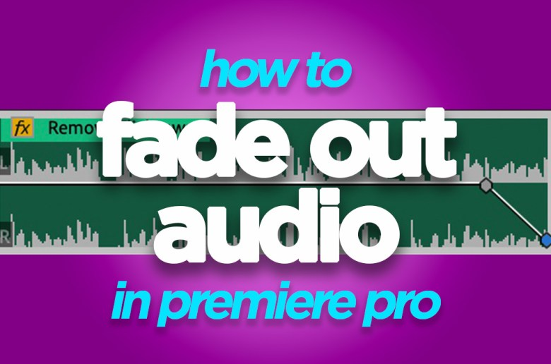 fade out audio premiere