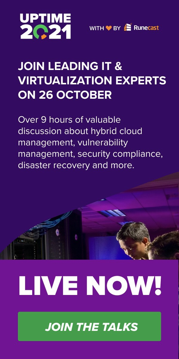 Uptime 2021 - Join Leading IT & Virtualization Experts on October 26th - Live Now