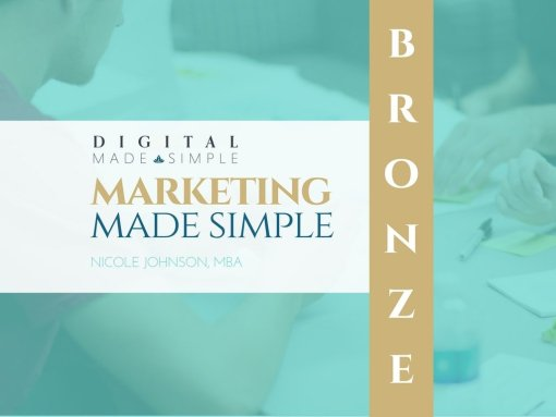 Marketing Made Simple™ - Bronze, Digital Made Simple, LLC