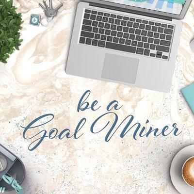 Be a Goal Miner Ecourse, Digital Made Simple, Nicole Johnson