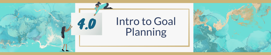 4.0 Introduction to Goal Planning