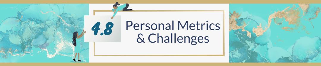 4.8 Personal Metrics & Challenges