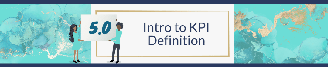 5.0 Introduction to KPI Definition