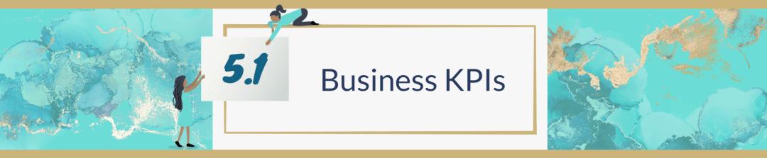 5.1 Business KPIs