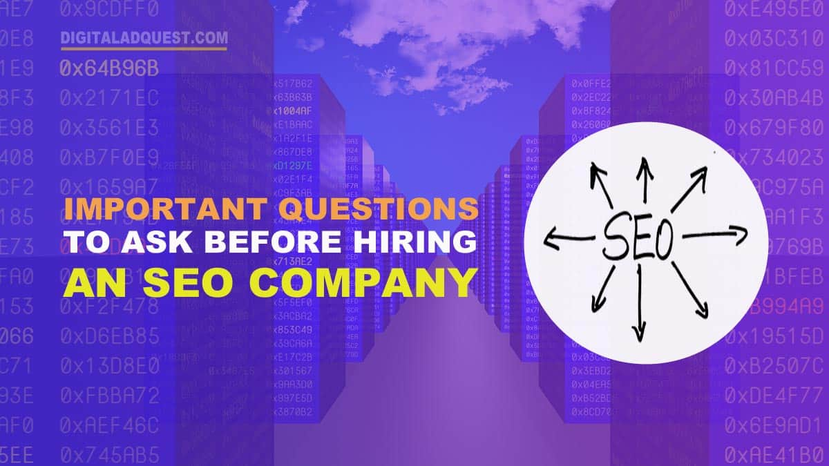 Important Questions To Ask Before Hiring An SEO Company