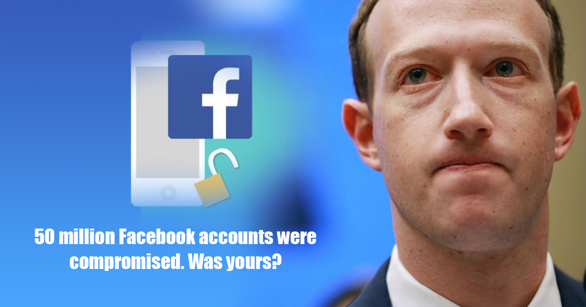 50 million Facebook accounts were compromised. Was yours?