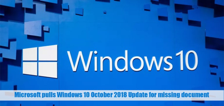 Microsoft pulls Windows 10 October 2018 Update for missing document
