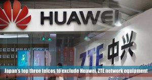 Japan's top three telcos to exclude Huawei, ZTE network equipment