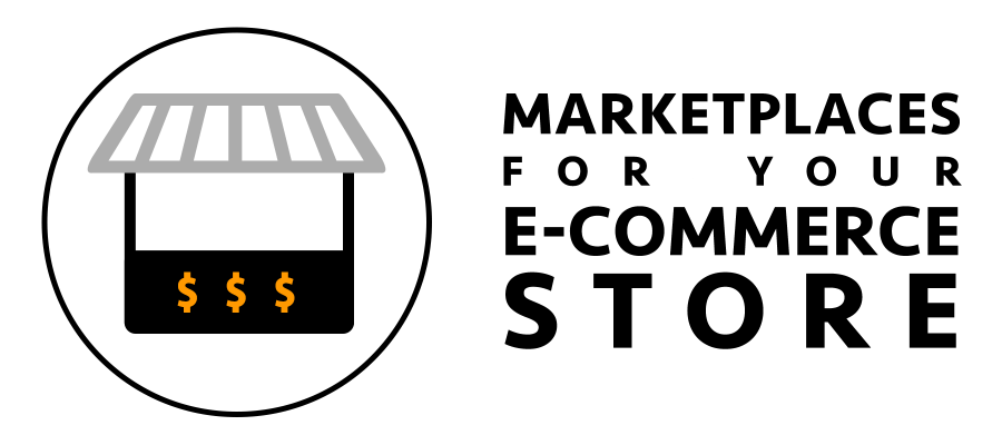 Online Marketplaces for your Ecommerce Store