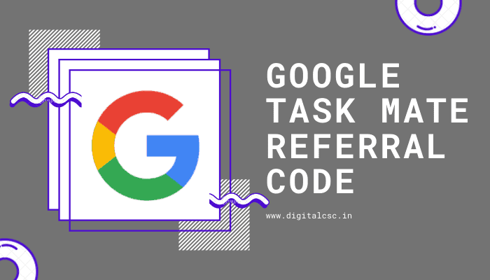 Google Mate Task Mate Referral/Invitation Code