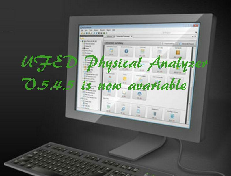 UFED Physical Analyzer V 5 4 5 is now available   Digital