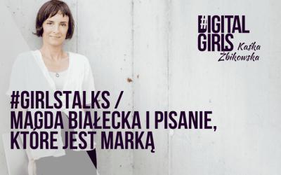 #GirlsTalks / Magda Białecka i pisanie, które jest marką