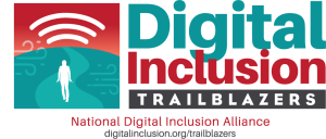 Digital Inclusion Trailblazers | National Digital Inclusion Alliance | digitaioninclusion.org/trailblazers