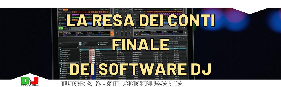 LA RESA DEI CONTI FINALE DEI SOFTWARE DJ
