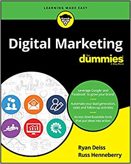 "Cover of the book Digital Marketing for Dummies by Ryan Diess featuring the phrases ""Leverage Google and Facebook to grow your brand,"" ""Automate your lead generation, sales and  follow-up activities,"" and ""Access downloadable tools that put ideas into action."""