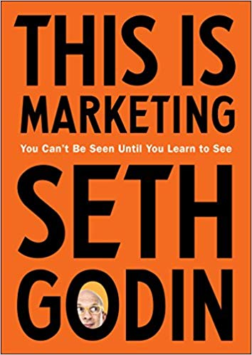 This Is Marketing By Seth Godin: A Book Review