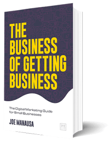 The Business Of Getting Business: Get The Digital Marketing Book
