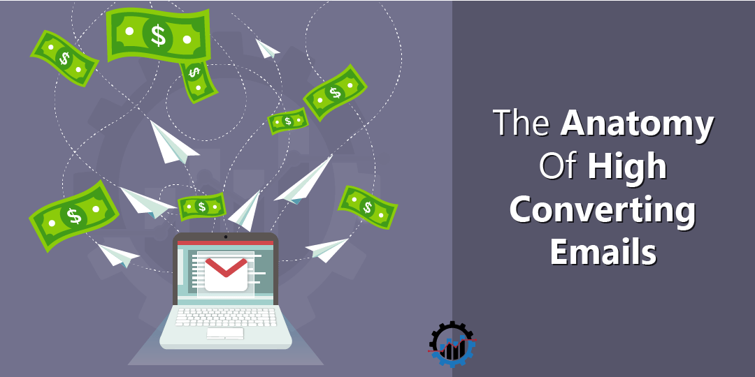The Anatomy Of High Converting Emails