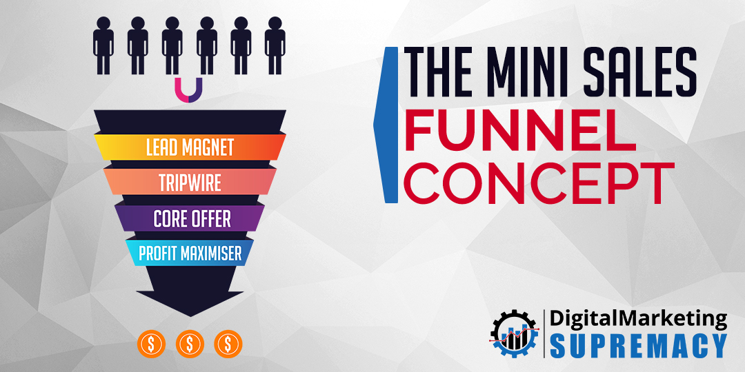 The Mini Sales Funnel Concept
