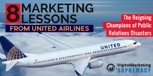 8 Marketing Lessons from United Airlines