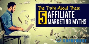 The Truth About These 5 Affiliate Marketing Myths