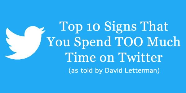 Top 10 Signs You Spend TOO Much Time on Twitter
