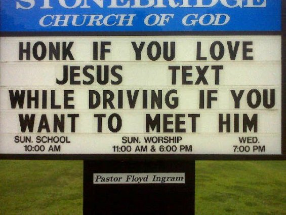 Honk of You Love Jesus Text While Driving If You Want to Meet Him