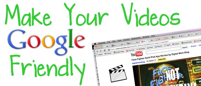 Make Your Videos Google Friendly