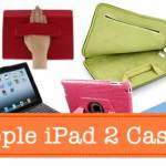 7 Apple iPad 2 Cases for Your New Tablet