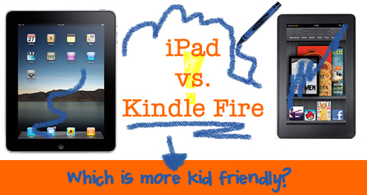 Which Tablet Should I Buy My Kids? iPad vs Kindle Fire