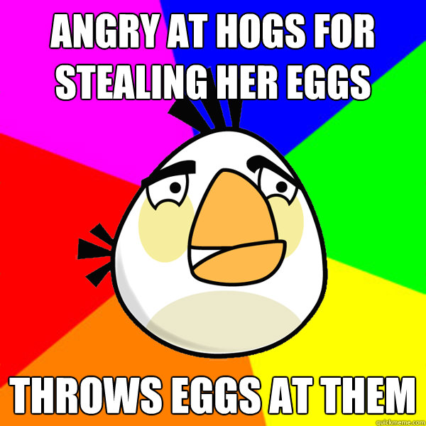 Steal eggs Angry