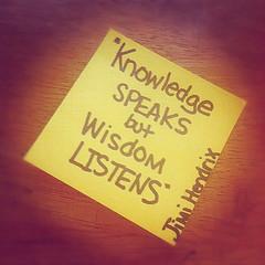 Daily Inspire: knowledge speaks but wisdom listens